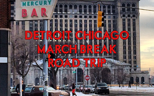 Detroit Rock City / Chicago Popcorn City – A One Week US Road Trip Starting From Toronto