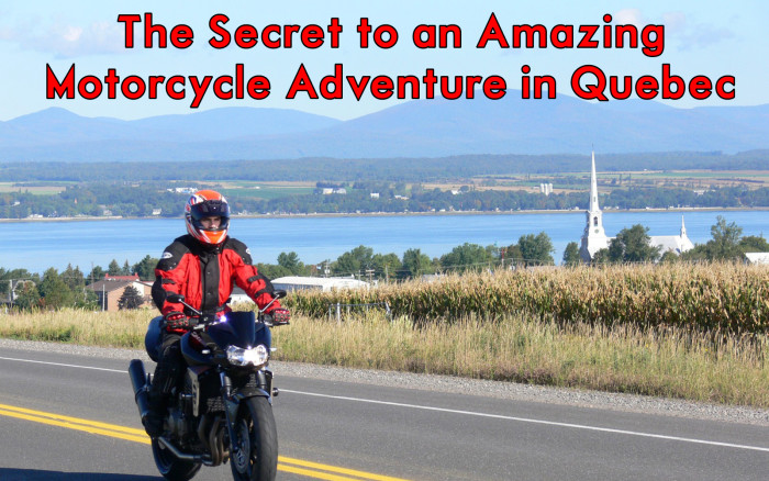 The Secret to an Amazing Motorcycle Adventure in Quebec