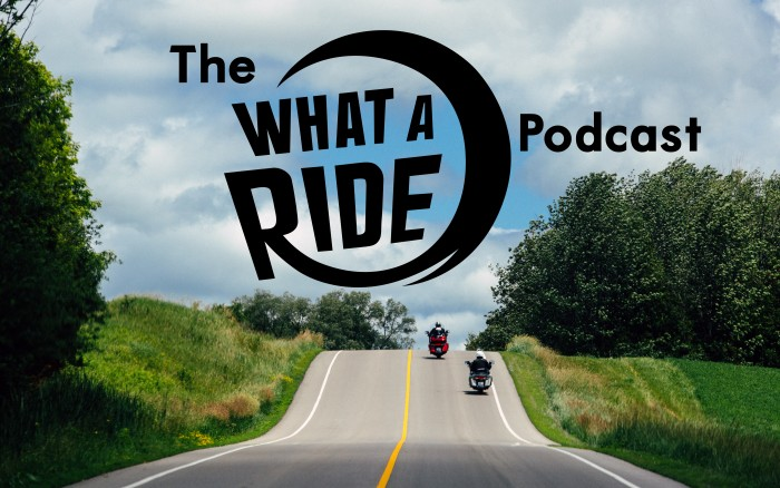 The What A Ride Podcast: Season 2 Episode 4 – Why We Ride